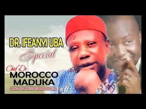 DOWNLOAD: Chief Emeka Morocco Maduka – Dr Ifeanyi Uba
