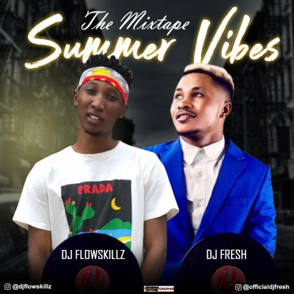 DOWNLOAD: DJ FlowSkillz & DJ Fresh - Summer Vibez Mixtape