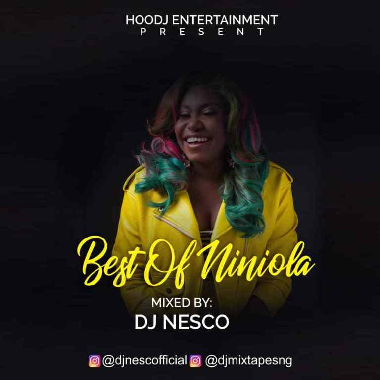 DOWNLOAD: Dj Nesco – Best of Niniola Mix 2019 Mp3, Video